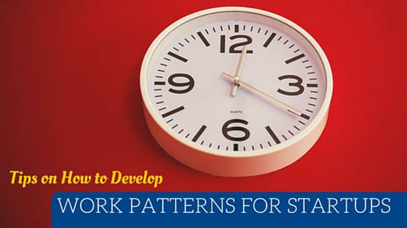 How to Develop Work Patterns for Your Startup Team