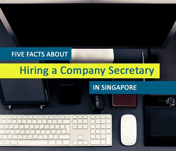 Need a Skilled Company Secretary in Singapore? Read These Five Facts First
